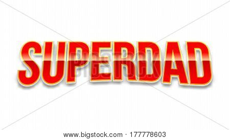 Super dad badge on white background. Glossy inscription Super dad over the white star on the red background. Vector illustration. can use for farther day card.