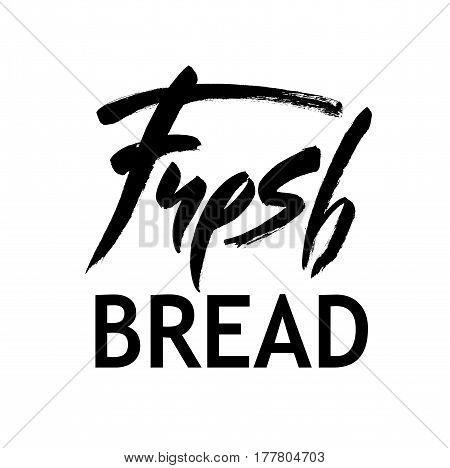 Fresh bread handwritten inscription lettering for healthy life black and white calligraphy bio food vector illustration. Handwritten modern brush calligraphy for your design. White background.