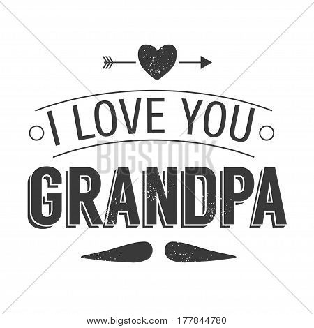 Isolated Grandparents day quotes on the white background. I love you, grandpa. Congratulations granddad label, badge vector. Grandfathers s elements for your design.