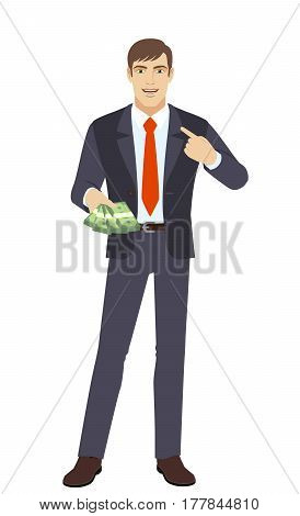 Businessman with cash money pointing the finger at yourself. Self-promotion. Full length portrait of businessman in a flat style. Vector illustration.