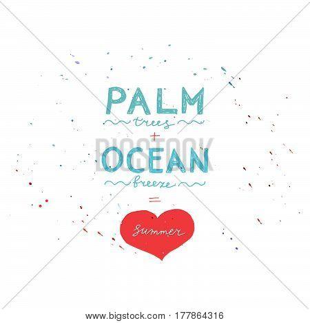 Hand drawn summer poster. Palm trees ocean breeze is I love summer. Vector illustration.