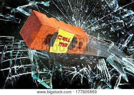 Call me brick through the glass window.