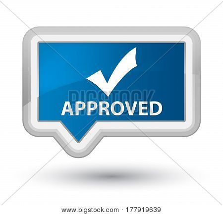Approved (validate Icon) Prime Blue Banner Button
