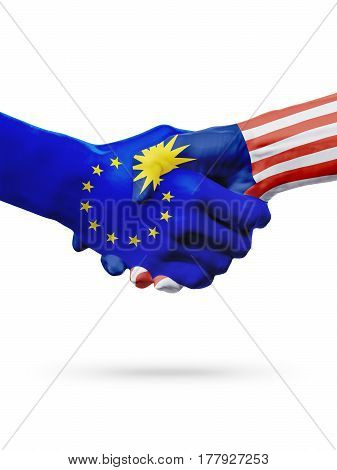 Flags European Union Malaysia countries handshake cooperation partnership friendship or sports competition concept isolated on white