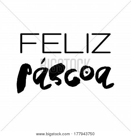 Decorative handdrawn lettering. Modern ink calligraphy. Happy Easter in portuguese. Handwritten black phrase isolated on white background. Vector element for greeting card and decor