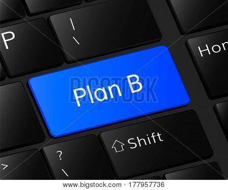 Plan B button on keyboard. Plan B  concept .    Plan B blue button