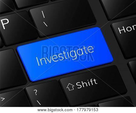Investigate blue     button on keyboard. Investigation concept