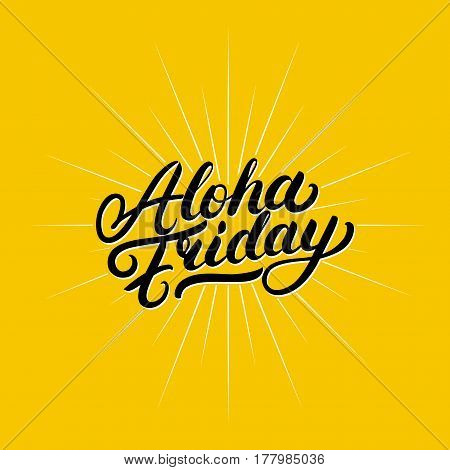 Aloha friday hand written lettering. Motivational and inspirational quote. Modern brush calligraphy for invitation and greeting card, print, poster. Isolated on yellow background. Vector illustration.