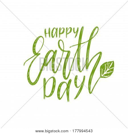 Happy Earth Day hand lettering background. Vector illustration with leaf for greeting card, poster, etc