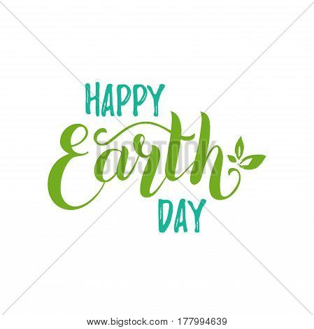 Happy Earth Day hand lettering background. Vector illustration with leaves for greeting card, poster, etc