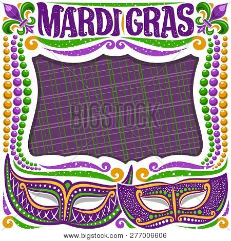 Vector Frame For Mardi Gras With Copy Space, White Layout With Illustration Of Carnival Masks, Tradi