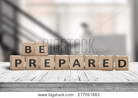 Be Prepared Phrase On Wooden Dices In A Bright Room On An Old Desk