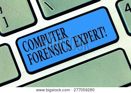 Word Writing Text Computer Forensics Expert. Business Concept For Harvesting And Analysing Evidence