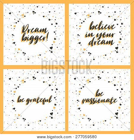 Dream Bigger. Believe In Your Dream.be Grateful. Be Passionate. Lettering With Inspiring Phrase. Vec