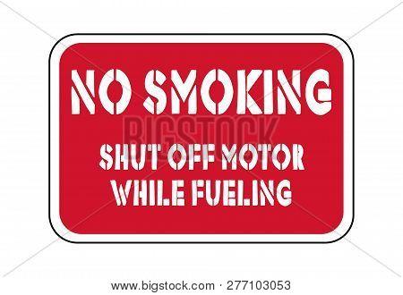 No Smoking Shut Off Motor While Fueling