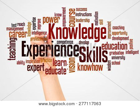 Knowledge Skills Experience Word Cloud And Hand With Marker Concept