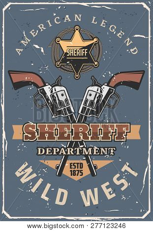 Wild West Sheriff Crossed Guns, Vintage Cowboy Hat And Lasso, American Western Ranger Star Badge And