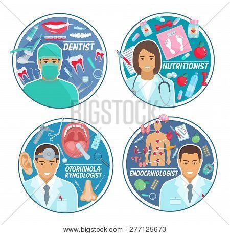 Dentist, Endocrinologist, Otorhinolaryngologist And Nutritionist Doctors Round Symbols. Medical Staf