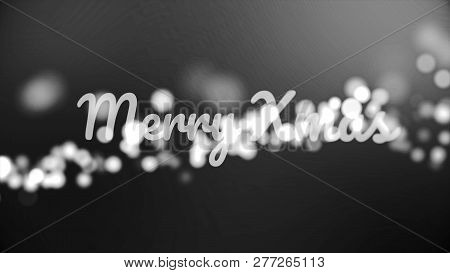 Monochrom Merry Christmass Inscription On Black And White Background With Many Fuzzy, Round Lights,