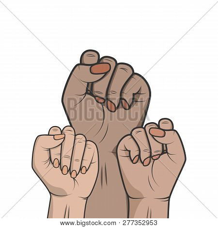 Women Raised Their Hands In The Fight Against The Oppression Of The Rights Of Women And Races Of Peo