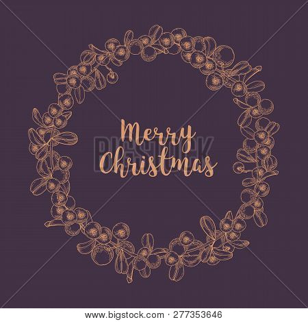 Merry Christmas Wish Inside Wreath Or Circular Garland Made Of Lingonberries Drawn With Contour Line