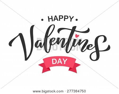 Happy Valentines Day Greeting Lettering. Ink Typography Phrase For Valentine Card. Black Text Isolat