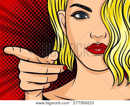 Colorful Vector Poster In Pop Art Style. The Girl Points Her Finger At You. Beautiful Young Woman Wi