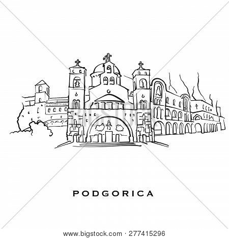 Podgorica Montenegro Famous Architecture. Outlined Vector Sketch Separated On White Background. Arch