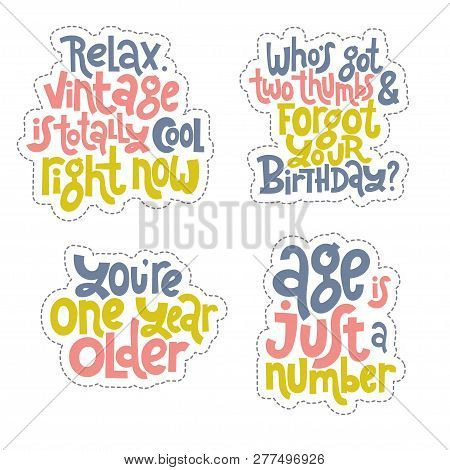Sticker Set Design Template With Hand Drawn Vector Lettering. Comic Phrases About Birthday In The St