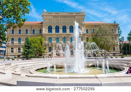 Szeged, Hungary - June 18, 2013: Amazing Fountain In The Front Of The University Of Szeged. The Univ