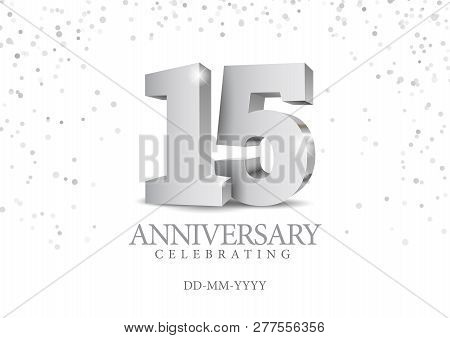 Anniversary 15. Silver 3d Numbers. Poster Template For Celebrating 15th Anniversary Event Party. Vec