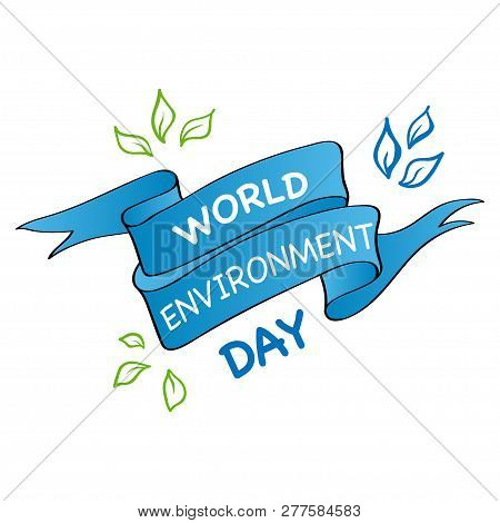 World Environment Day Hand Lettering Card. Creative Poster Or Banner Of World Environment Day. Vecto