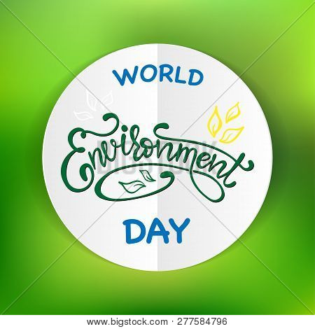 World Environment Day Hand Lettering Card On Blurred Background. Creative Poster Or Banner Of World