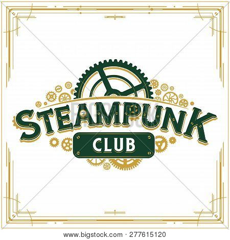 Steampunk Logotype Design Victorian Era Cogwheels Club Logo Vector Insignia Poster Great For Banner