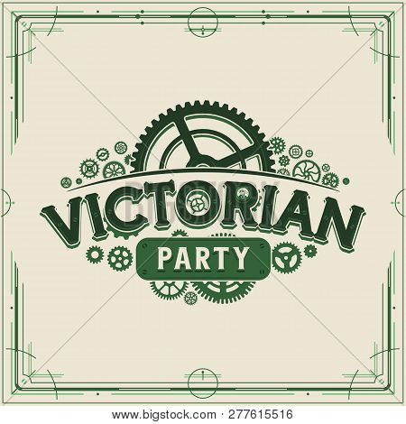 Green Steampunk Party Logotype Design Victorian Era Cogwheels Vector Poster On Light Background Grea