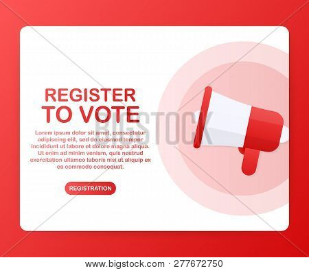 Megaphone Hand, Business Concept With Text Register To Vote. Vector Stock Illustration
