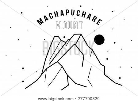 Vector Black And White Illustration Of Mountain Machapuchare In The Annapurna Himalayas In Nepal. Pr