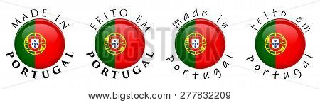 Simple Made In Portugal / Portuguese Translation 3d Button Sign. Text Around Circle With National Fl