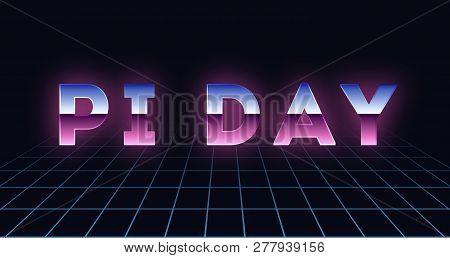 Pi Day Text On A Hi-tech Background, Technology Vector Illustration. Retro Chrome Effect. Mathematic