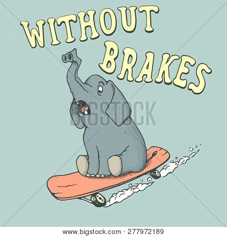 Elephant Skateboarder Rides On Skateboard Without Brakes. Oldschool Style.prints Design For T-shirts