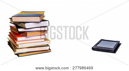Stack Of Colorful Books With Electronic Book Reader. Isolated On White.