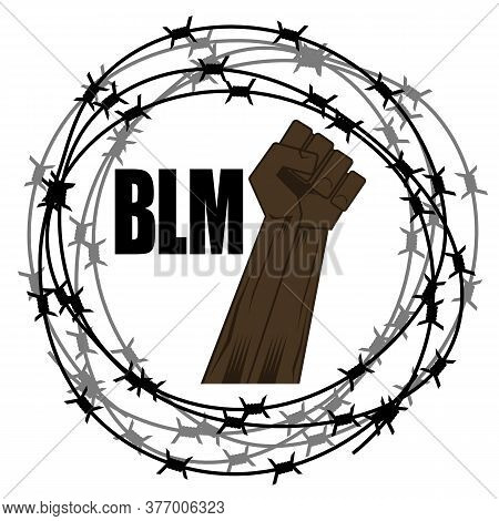Black Lives Matter Banner With Barbed Wire For Protest Isolated On White Background. Fist Raised Up.