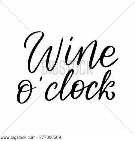 Wine Not - Vector Quote. Positive Funny Saying For Poster In Cafe And Bar, T Shirt Design.