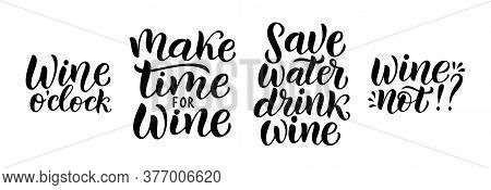 Wine Vector Quote Set. Positive Funny Saying For Poster In Cafe And Bar, T Shirt Design. Quote - Mak