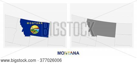 Two Versions Of The Map Of Us State Montana, With The Flag Of Montana And Highlighted In Dark Grey.