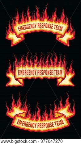 Emergency Response Team Fire Flame Scroll Banners Is An Illustration Of Three Flaming Banners With E