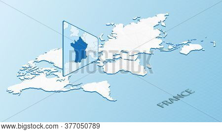 World Map In Isometric Style With Detailed Map Of France. Light Blue France Map With Abstract World