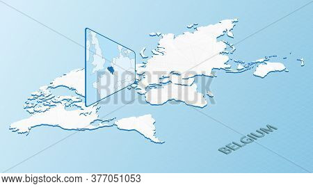 World Map In Isometric Style With Detailed Map Of Belgium. Light Blue Belgium Map With Abstract Worl