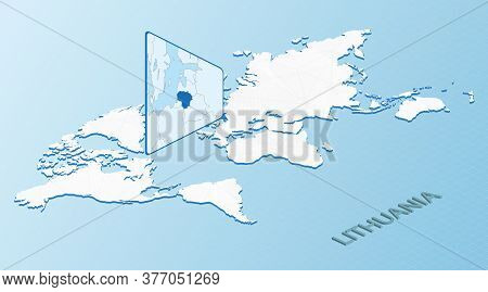 World Map In Isometric Style With Detailed Map Of Lithuania. Light Blue Lithuania Map With Abstract
