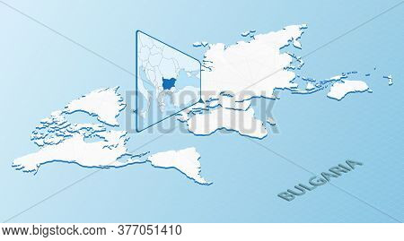 World Map In Isometric Style With Detailed Map Of Bulgaria. Light Blue Bulgaria Map With Abstract Wo